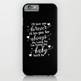 I'll Love You Forever iPhone Case