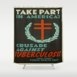 Vintage poster - Crusade Against Tuberculosis Shower Curtain