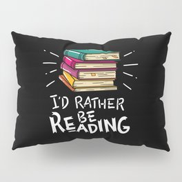 Book Worms - I'd rather be reading Pillow Sham