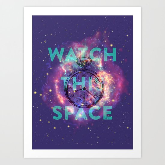 Watch this space Art Print