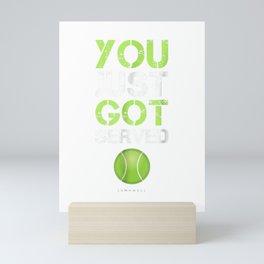 You Just Got Served Tennis T-Shirt - Funny Tennis Gift Tee Mini Art Print
