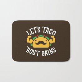 Let's Taco 'Bout Gains Bath Mat