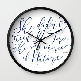 force of nature quote Wall Clock