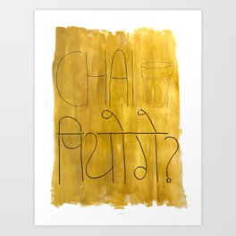 Chai Piyoge? Will you have tea? Art Print