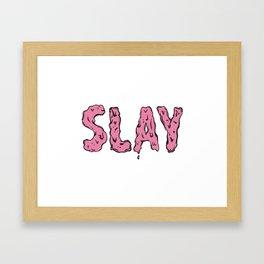 Slay Framed Art Print