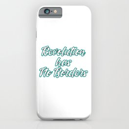 This is the awesome revolutionary Shirt Those who make peaceful revolution Revolution has no borders iPhone Case