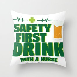 Funny St Patrick's Day Safety First Drink With A Nurse Throw Pillow