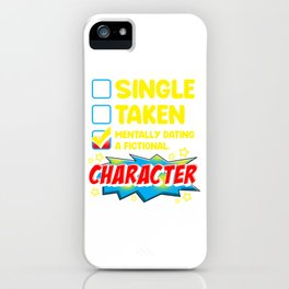 Cute & Funny Mentally Dating A Fictional Character iPhone Case