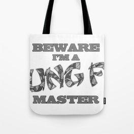 Beware I'm a Kung Fu Master Tote Bag