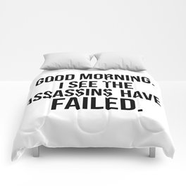 I see the assassins have failed quote Comforters