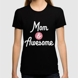 Mom and Awesome Mothersday T-Shirt D11pn T-shirt