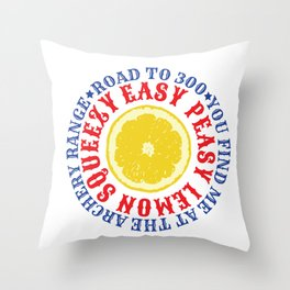 ROAD TO 300 - EAZY PEASY LEMON SQUEEZY Throw Pillow