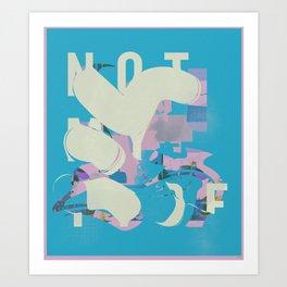 NOT MY TYPE Art Print