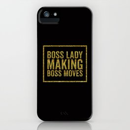 Boss Lady Making Boss Moves, Quote iPhone Case