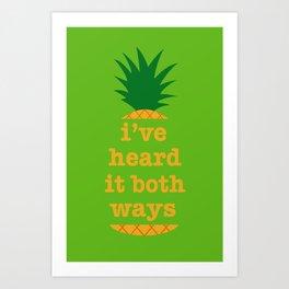 I've Heard It Both Ways Art Print