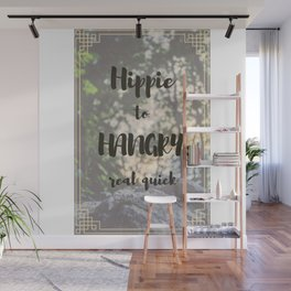 Hippie to Hangry Real Quick Wall Mural