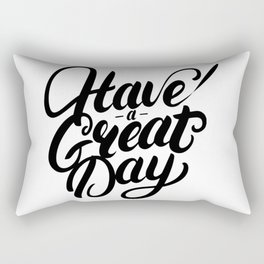 Have A Great Day Rectangular Pillow