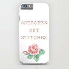 Snitches get stitches iPhone 6s Slim Case