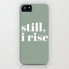still I rise XV iPhone Case