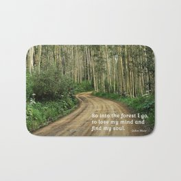 Into the Woods I Go To Find My Soul Bath Mat