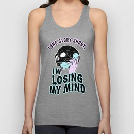 Long Story Short I'm Losing My Mind Unisex Tank Top