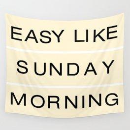Easy Like Sunday Wall Tapestry