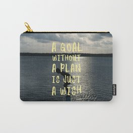 A Goal Without a Plan is Just a Wish Carry-All Pouch