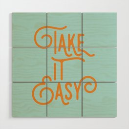 Take It Easy Wood Wall Art