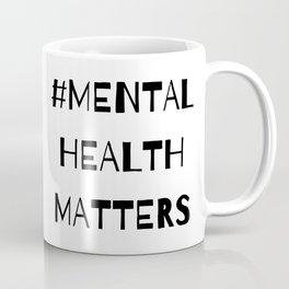 #MentalHealthMatters Coffee Mug