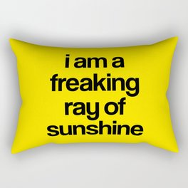 i am a freaking ray of sunshine Rectangular Pillow