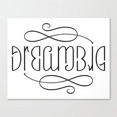 Dream Big!! Canvas Print
