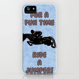 For a Fun Time, Ride A Jumper! Horse iPhone Case