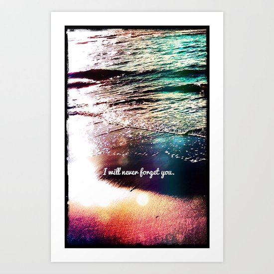 I will never forget you - for iphone Art Print
