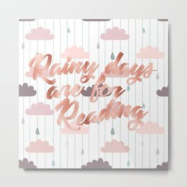 Rainy Days Are For Reading 2 Metal Print