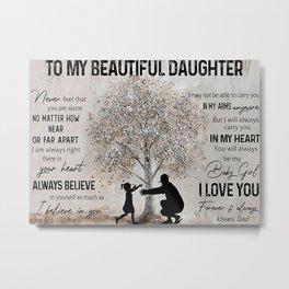 Poster TO MY BEAUTIFUL DAUGHTER Metal Print