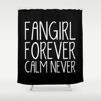 fangirl Shower Curtains featuring Fangirl Forever, Calm Never! (Inverted) by bookwormboutique