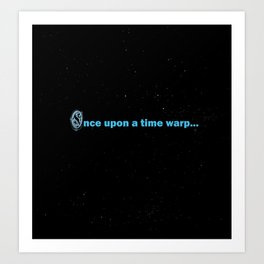 Once Upon A Time Warp Art Print