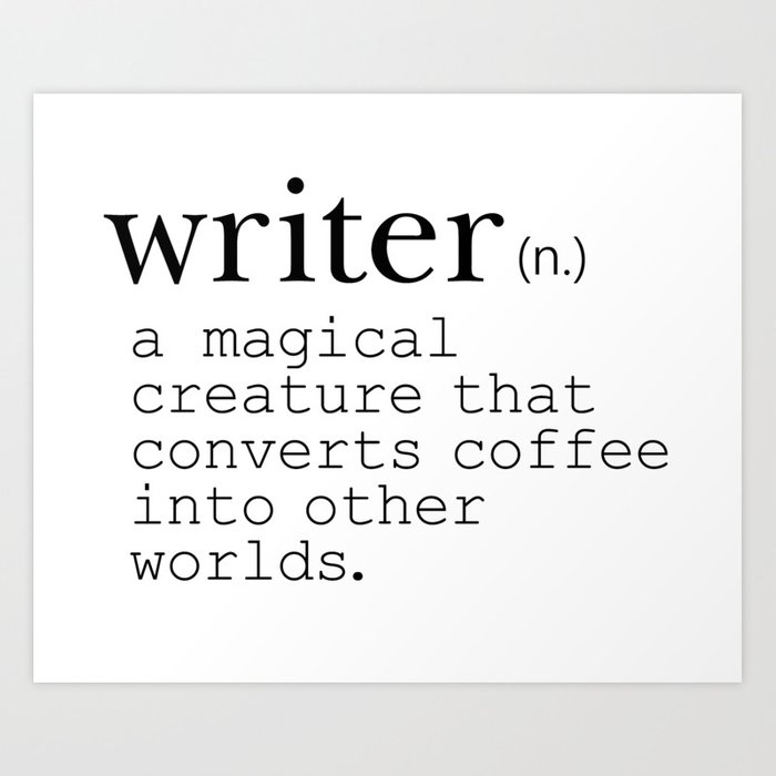 Writer Definition - Converting Coffee Kunstdrucke