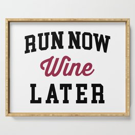 Run Now, Wine Later Funny Quote Serving Tray
