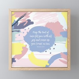 May the God of hope fill you with all joy and peace as you trust in him. Romans 15:13 Framed Mini Art Print