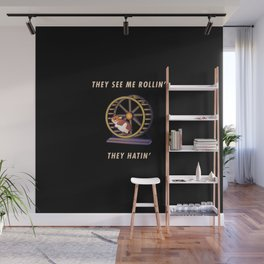 Funny They See Rolling They Hating Hamster Pun Quote Sayings Wall Mural