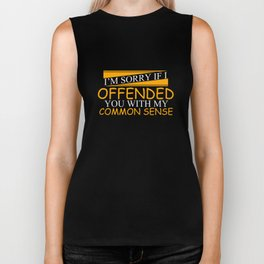 I Am Sorry if I Offended You with Common Sense Funny T-shirt Biker Tank