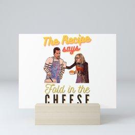The Recipe Says Fold In The Cheese Mini Art Print