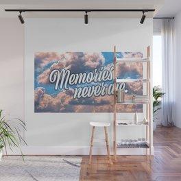 Memories never die Wall Mural