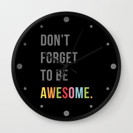Be Awesome 2 Funny Quote Wall Clock