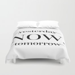 NOW Motivational Quote Duvet Cover