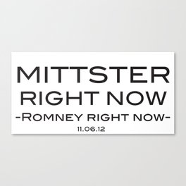 Mittster Right Now Canvas Print