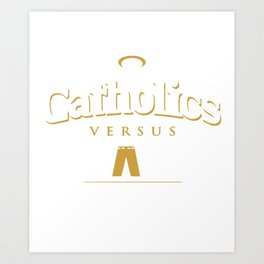 catholics nersus khakis Art Print