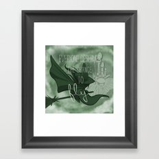 Everyone Deserves the Chance to Fly (green) Framed Art Print