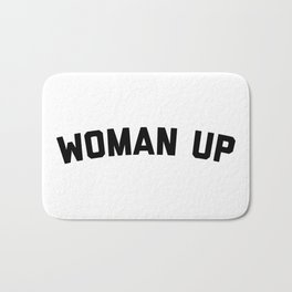 Woman Up Funny Quote Bath Mat